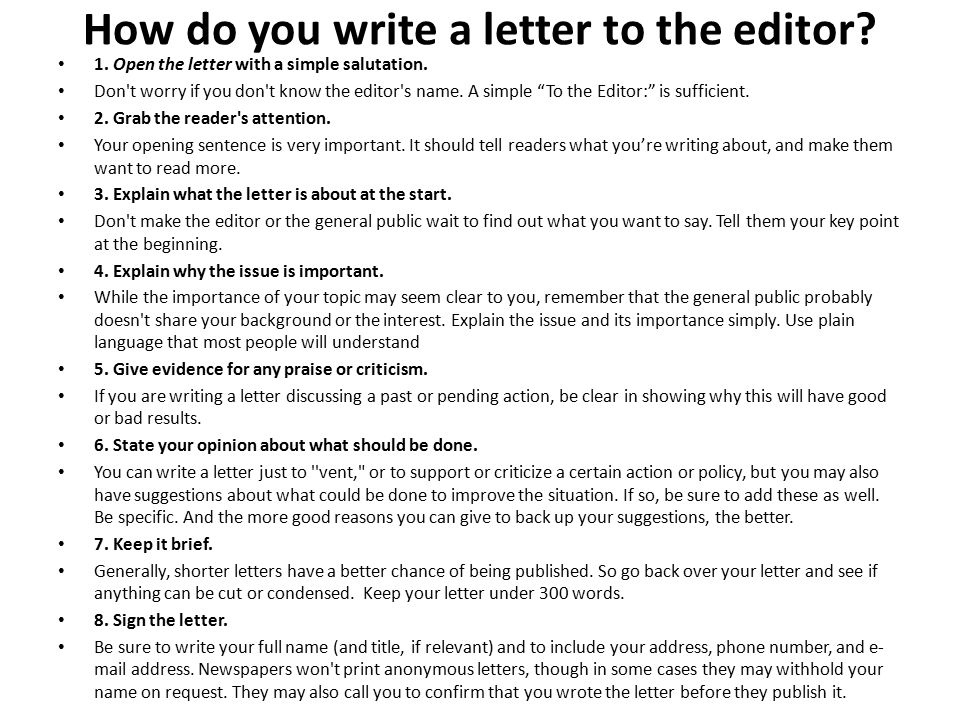 persuasive essay letter to the editor It is possible to write a persuasive essay either for or against something, and sometimes people like to argue for the opposite side while they are composing their ideas, so many people find themselves writing a persuasive piece at some point, such as a letter to the editor, or a complaint to a company.