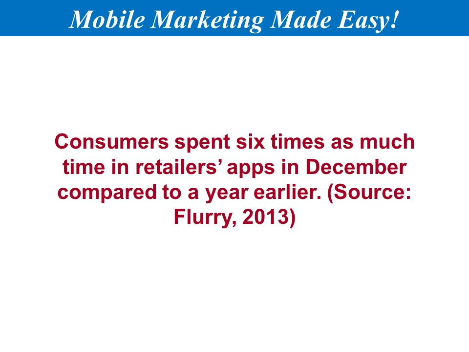 Consumers spent six times as much time in retailers' apps in December compared to a year earlier.
