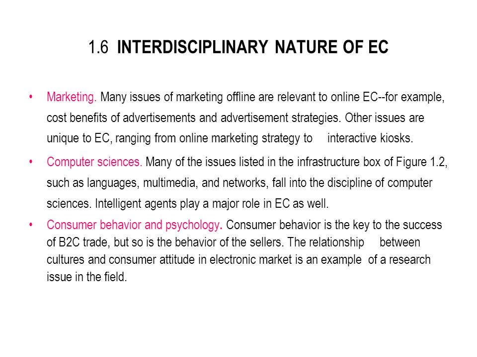 1.6 INTERDISCIPLINARY NATURE OF EC Marketing.
