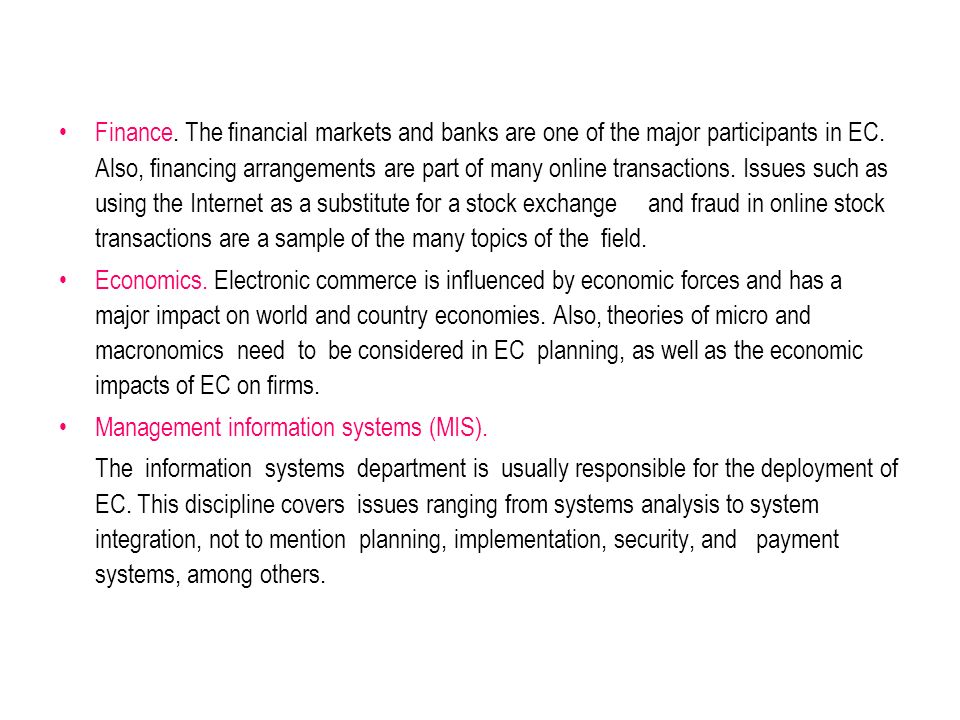 Finance. The financial markets and banks are one of the major participants in EC.