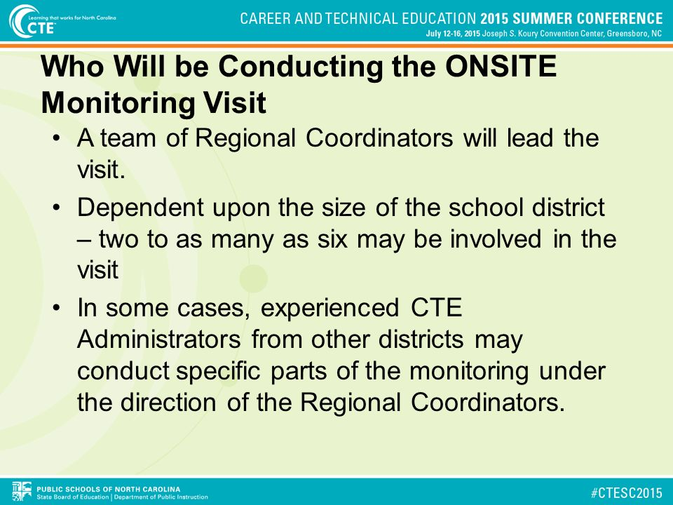 Who Will be Conducting the ONSITE Monitoring Visit A team of Regional Coordinators will lead the visit.