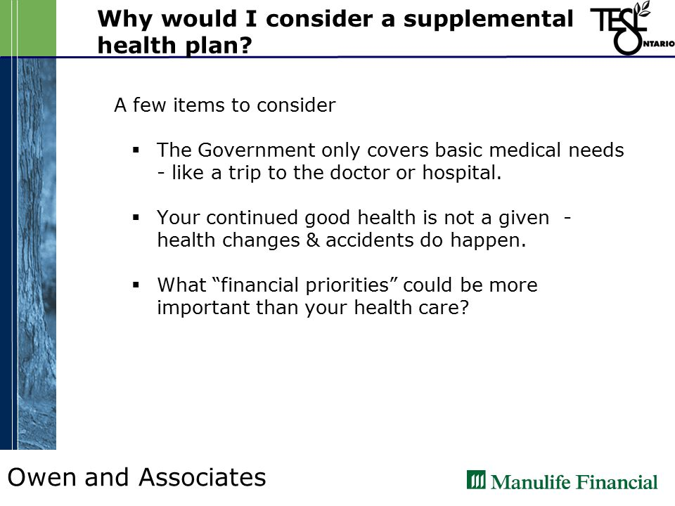 Owen and Associates Why would I consider a supplemental health plan.