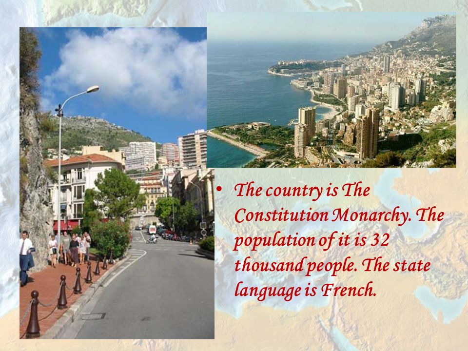 The country is The Constitution Monarchy. The population of it is 32 thousand people.