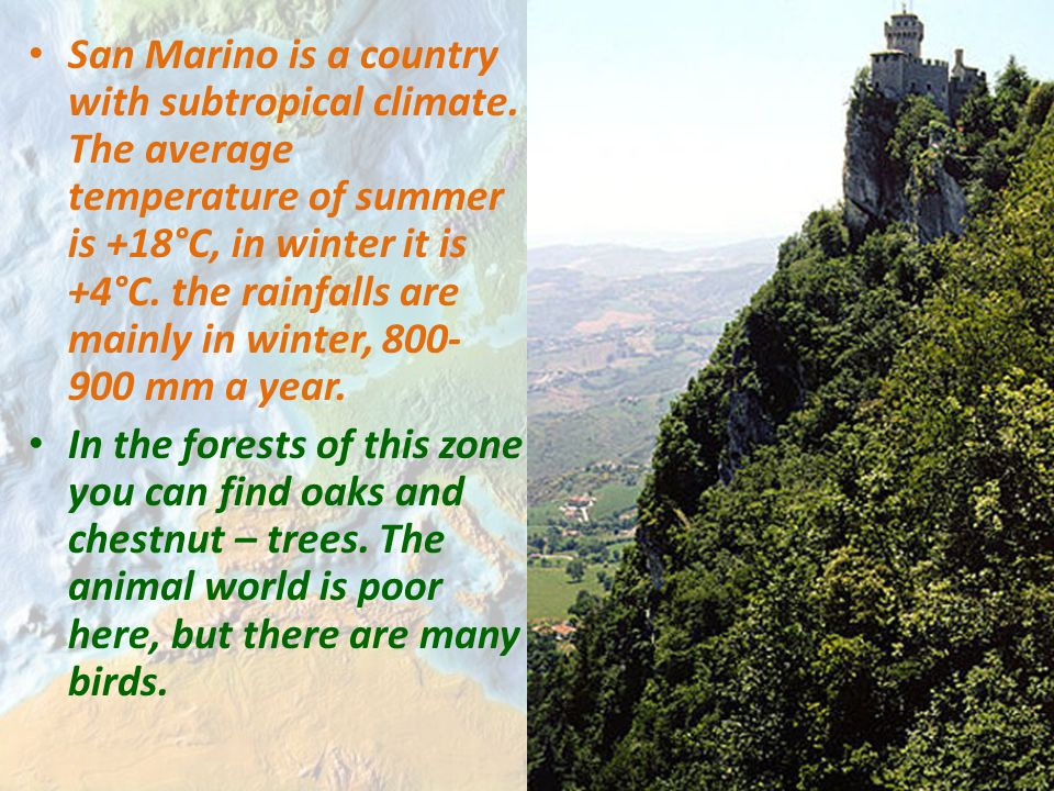 San Marino is a country with subtropical climate.