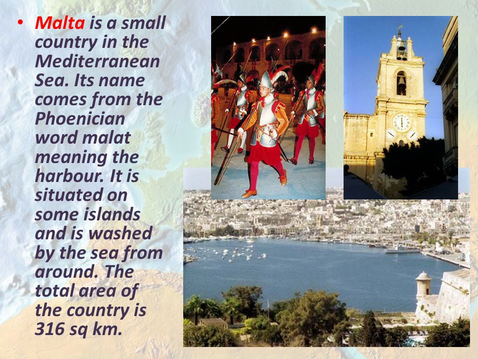 Malta is a small country in the Mediterranean Sea.