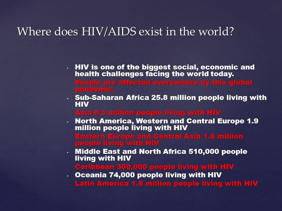 HIV is one of the biggest social, economic and health challenges facing the world today.