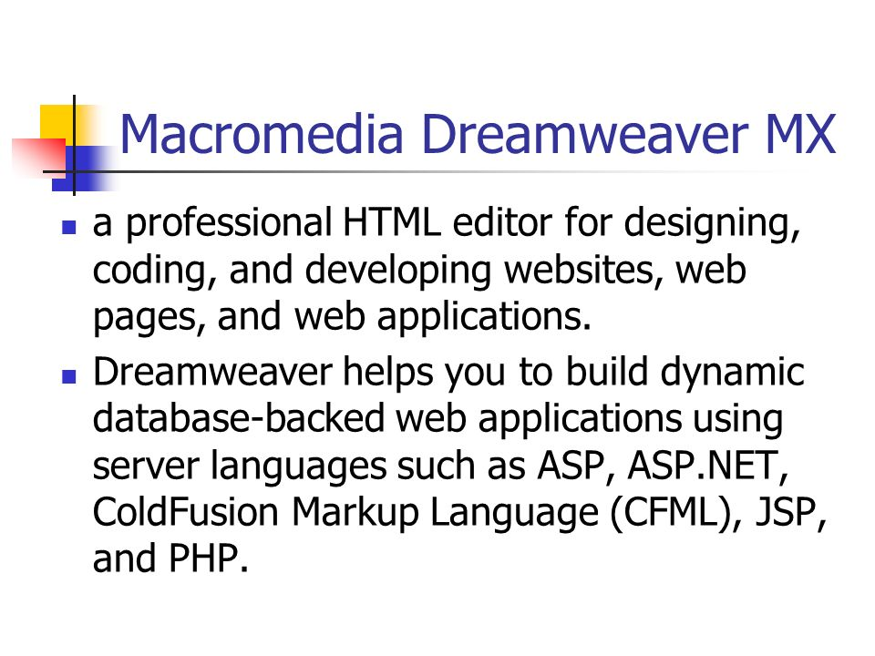Macromedia Dreamweaver MX a professional HTML editor for designing, coding, and developing websites, web pages, and web applications.