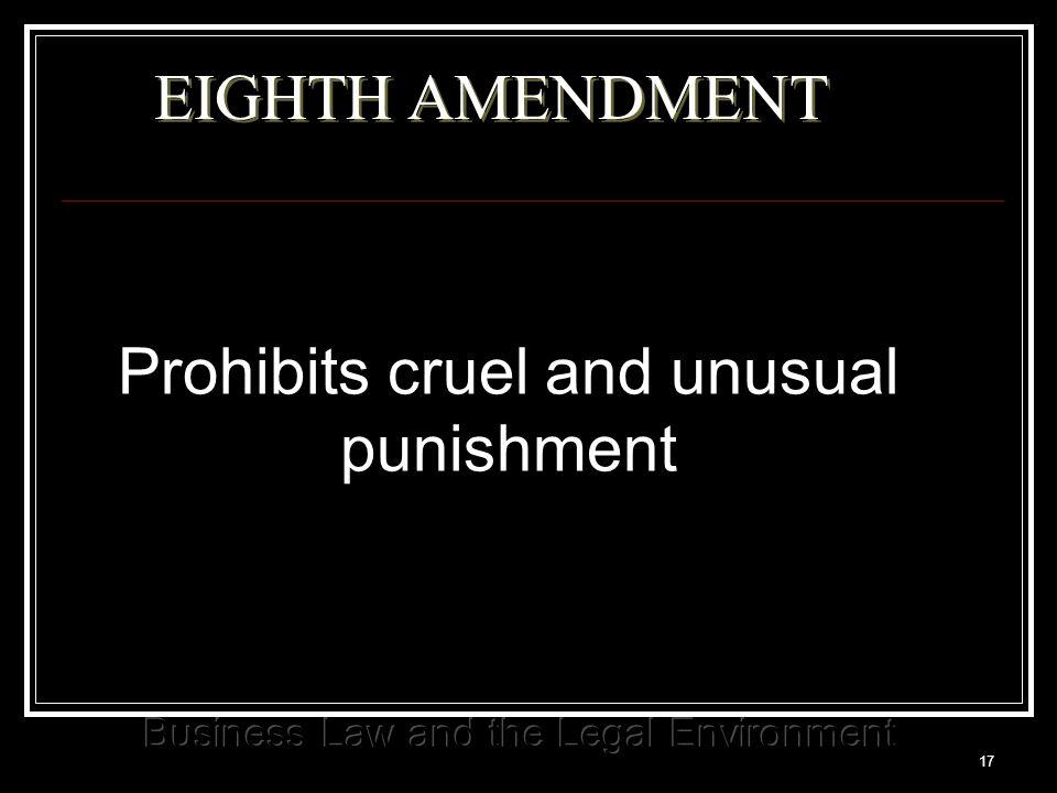 17 EIGHTH AMENDMENT Prohibits cruel and unusual punishment