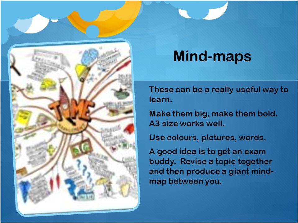 Mind-maps These can be a really useful way to learn.
