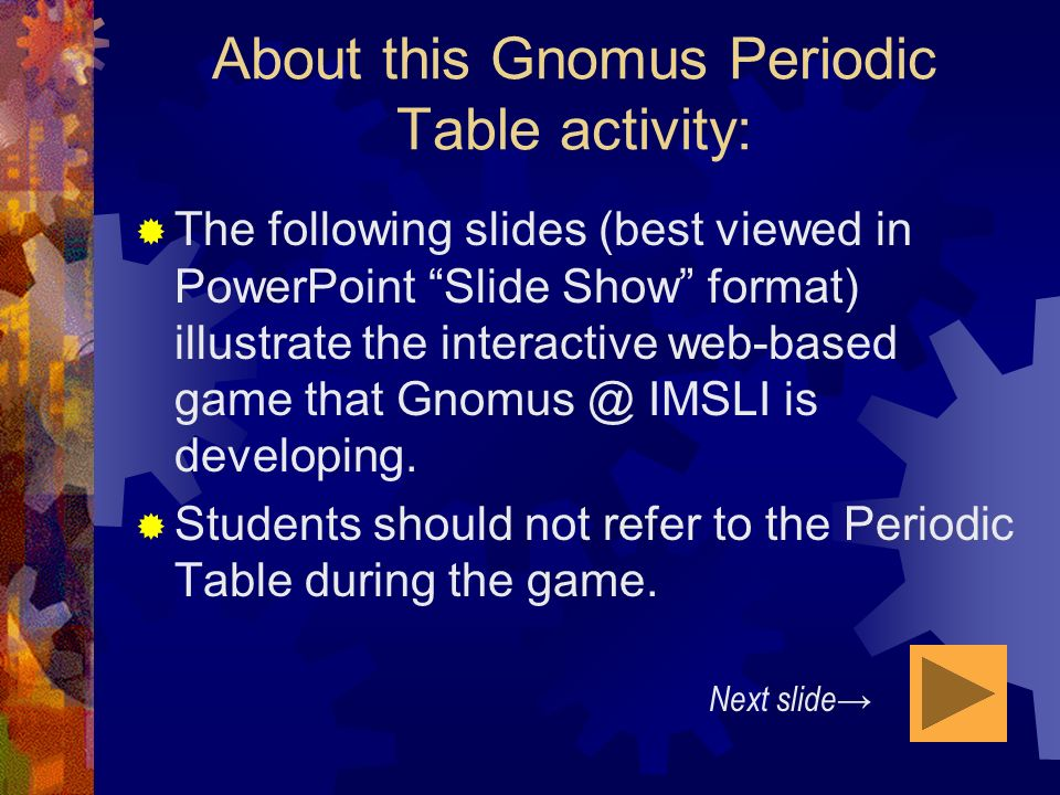 The periodic table atomic models and periodic squares a gnomus about this gnomus periodic table activity the following slides best viewed in powerpoint urtaz Gallery