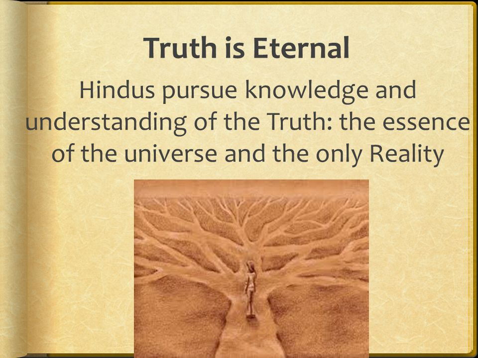 What do you know about the origins of truth and reality?