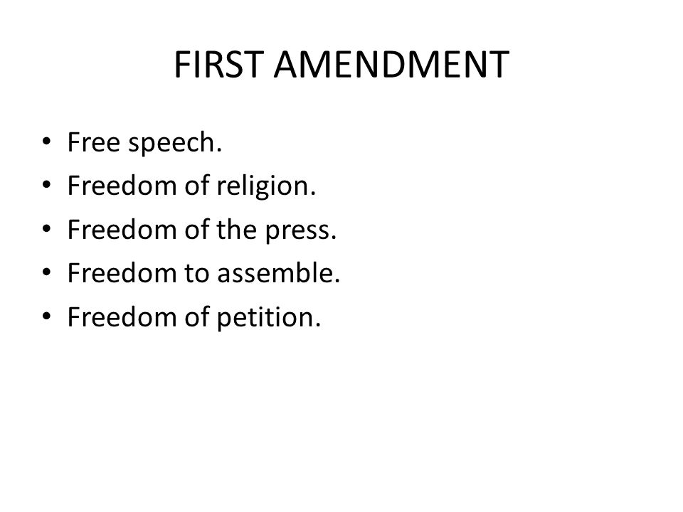 FIRST AMENDMENT Free speech. Freedom of religion.