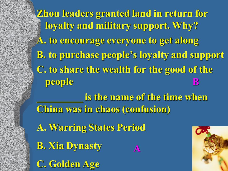 Zhou leaders granted land in return for loyalty and military support.