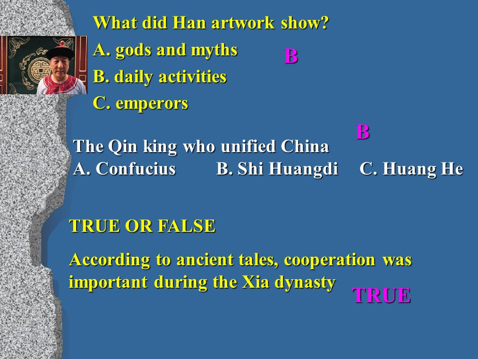 What did Han artwork show. A. gods and myths B. daily activities C.