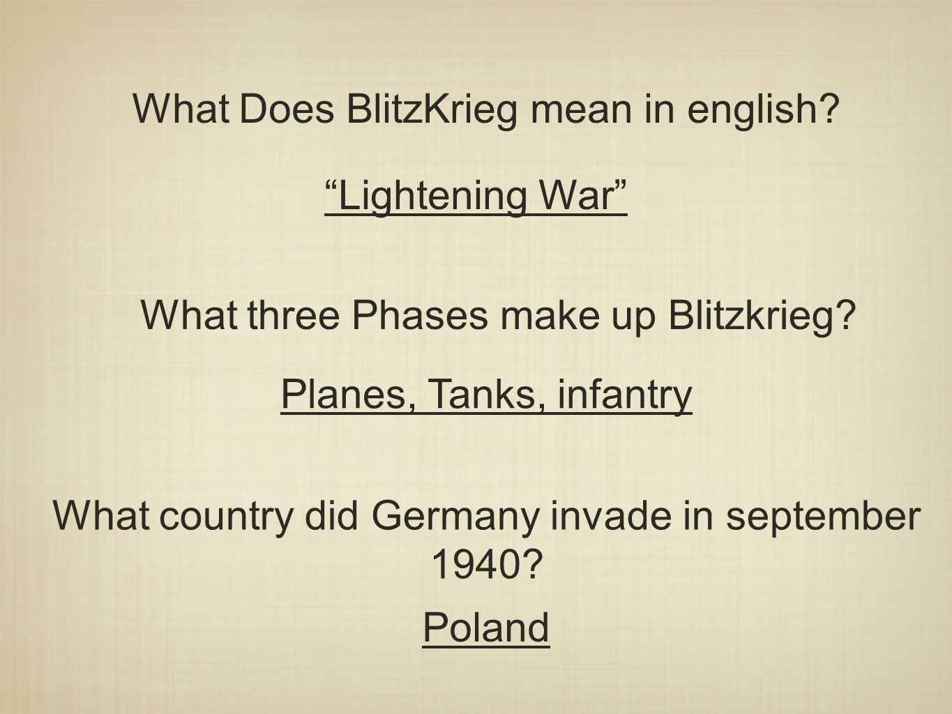 What Does BlitzKrieg mean in english. Lightening War What three Phases make up Blitzkrieg.