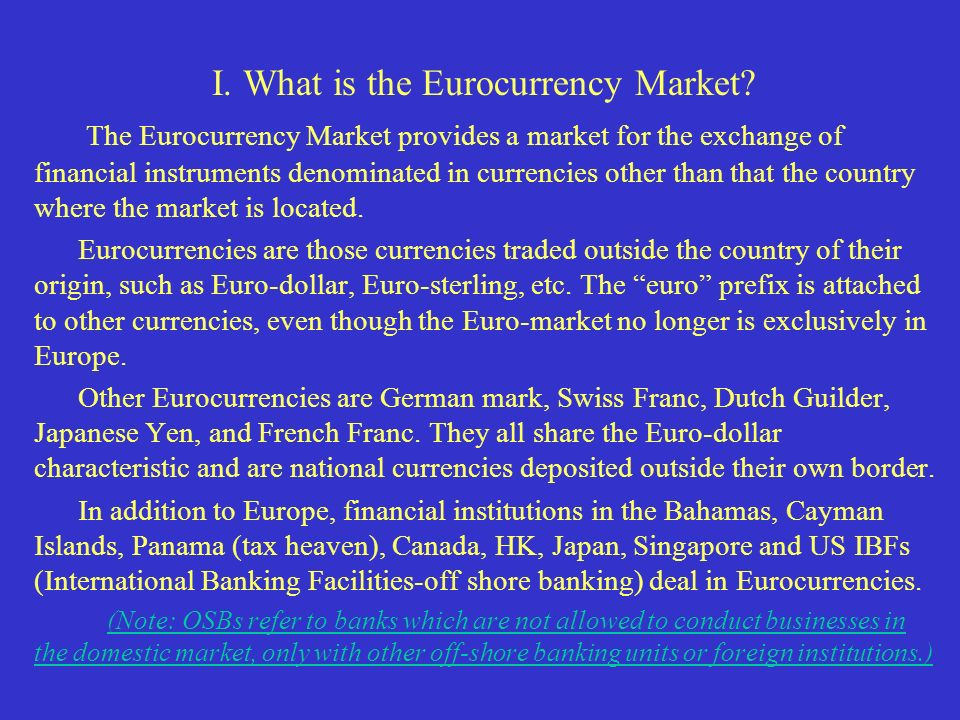 I. What is the Eurocurrency Market.