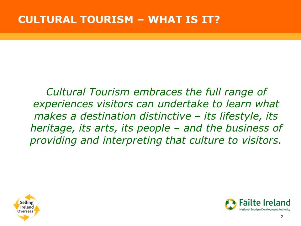 CULTURAL TOURISM – WHAT IS IT.