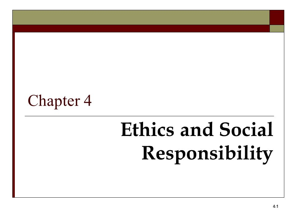 4-2 Learning Objectives 1.Define ethics and understand the relationship between law and ethics.