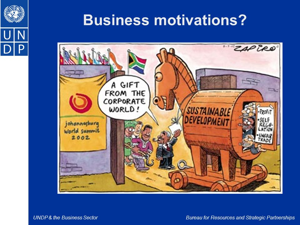 UNDP & the Business SectorBureau for Resources and Strategic Partnerships Business motivations