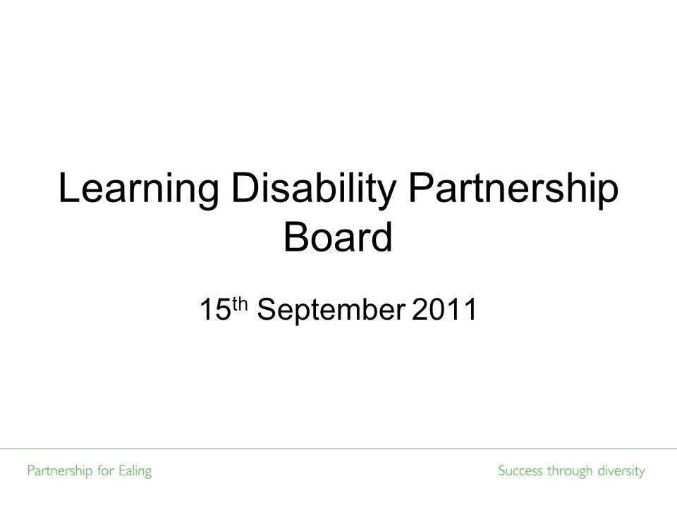 Learning Disability Partnership Board 15 th September 2011