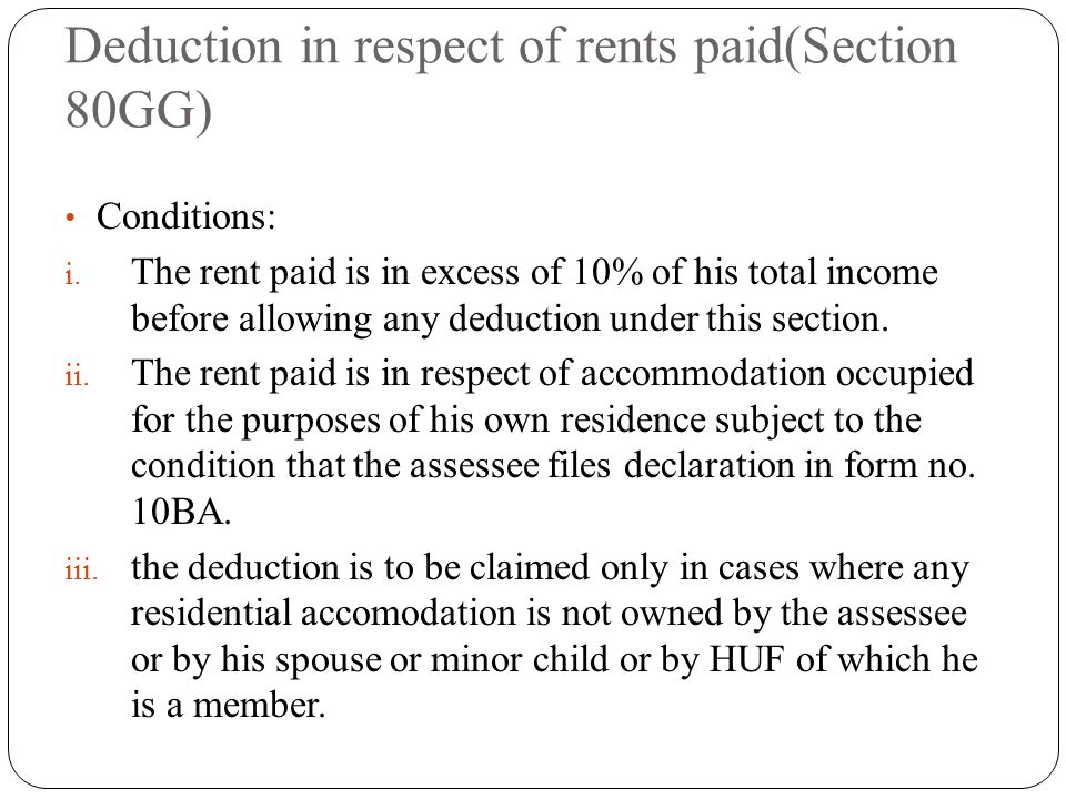 Deduction in respect of rents paid(Section 80GG) Conditions: i.