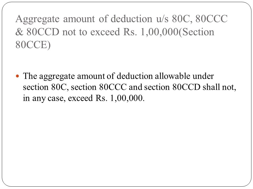 Aggregate amount of deduction u/s 80C, 80CCC & 80CCD not to exceed Rs.