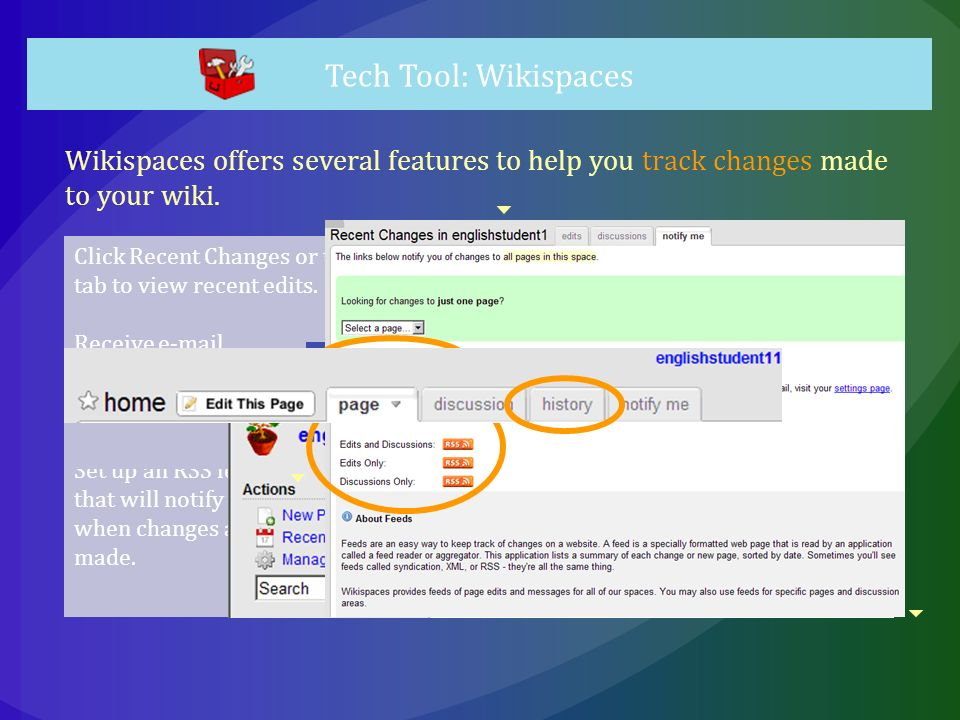 Wikispaces offers several features to help you track changes made to your wiki.