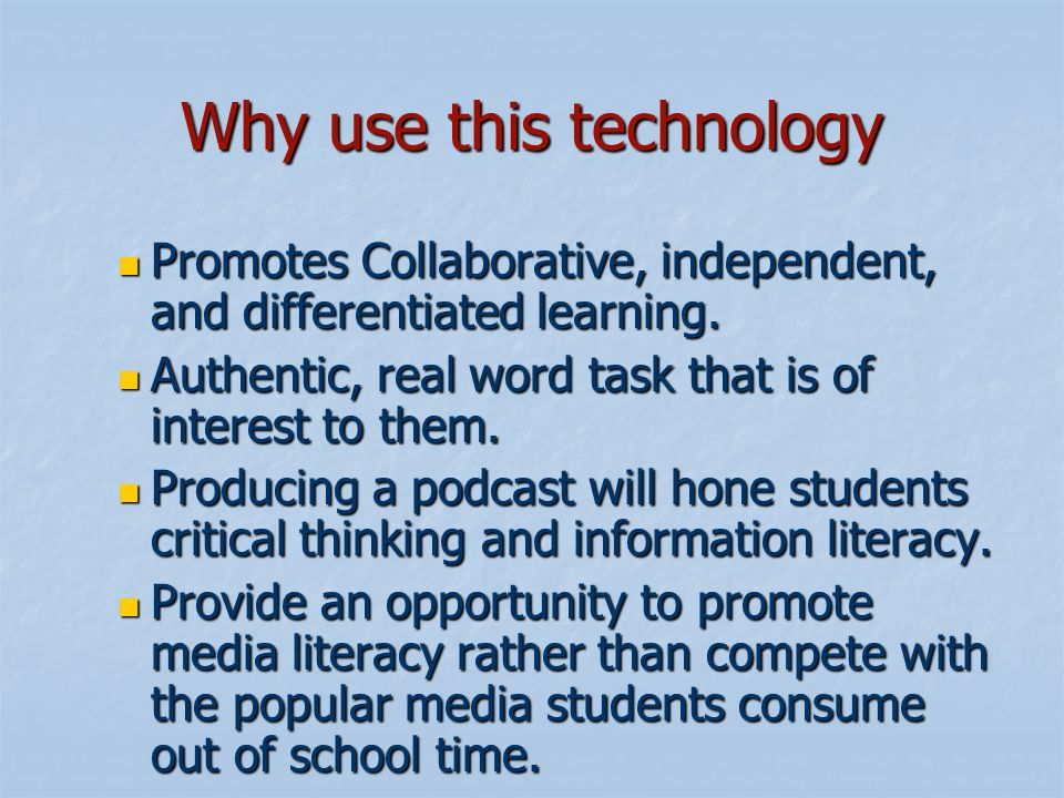 Why use this technology Promotes Collaborative, independent, and differentiated learning.