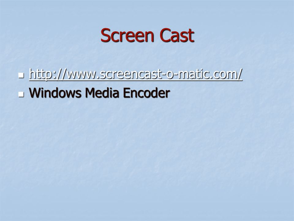 Screen Cast Windows Media Encoder Windows Media Encoder