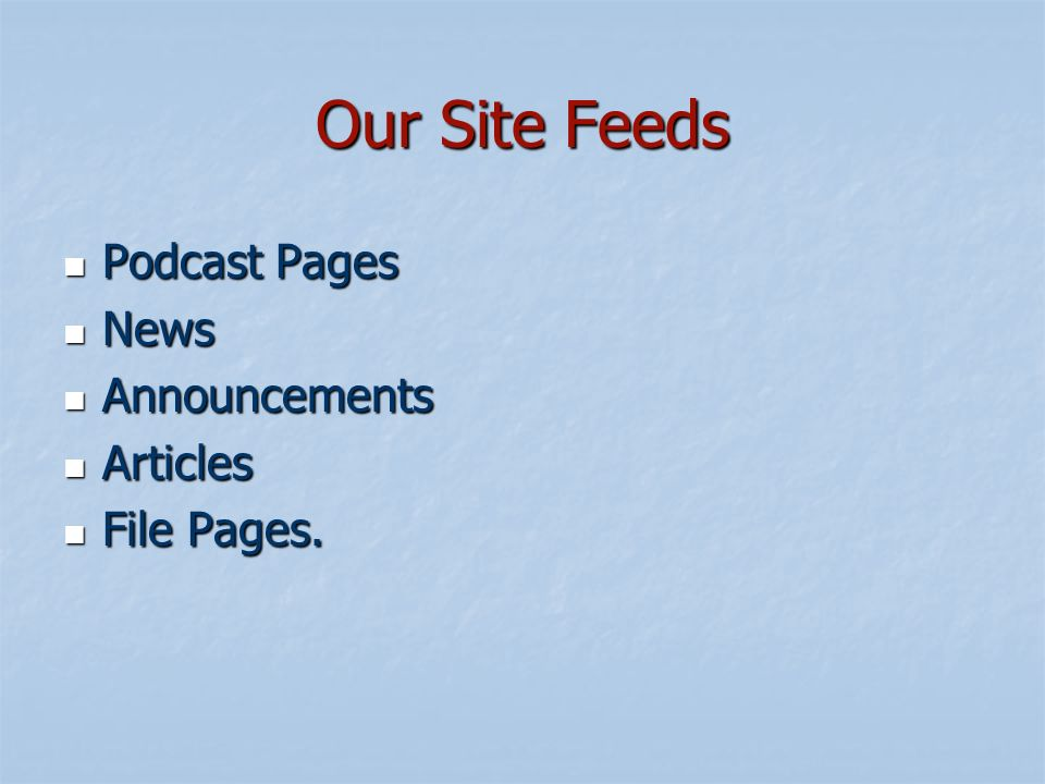 Our Site Feeds Podcast Pages Podcast Pages News News Announcements Announcements Articles Articles File Pages.