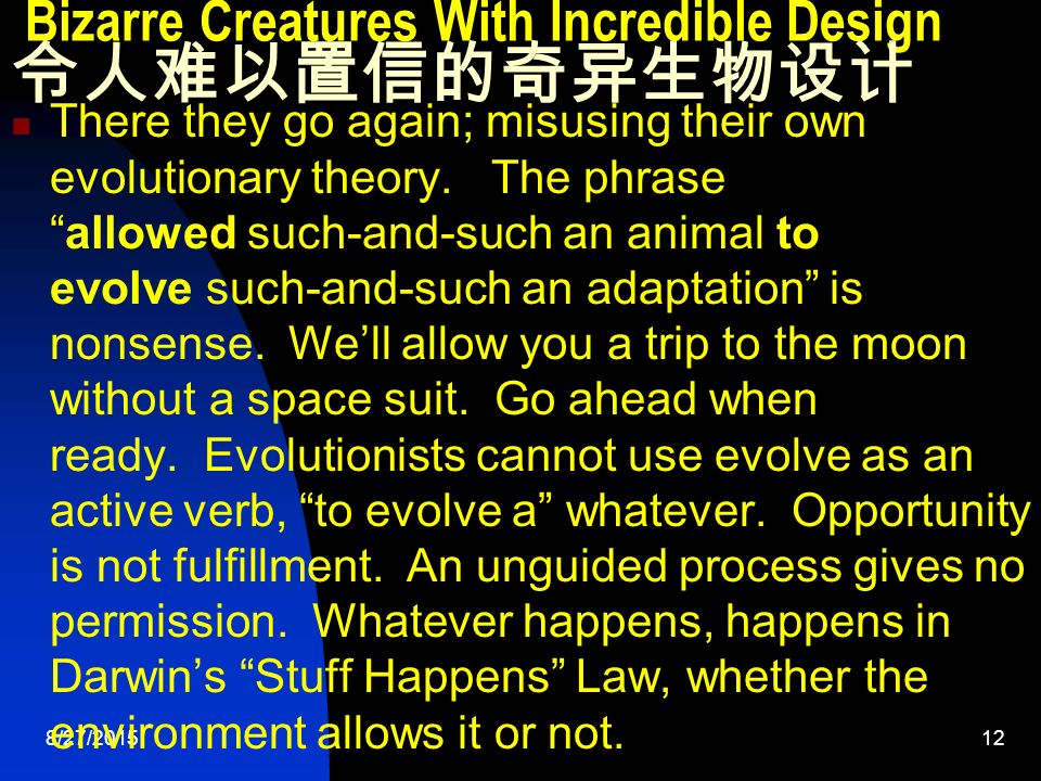 8/27/ Bizarre Creatures With Incredible Design 令人难以置信的奇异生物设计 There they go again; misusing their own evolutionary theory.