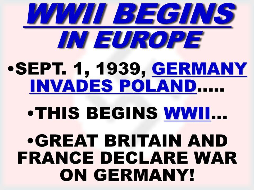 ww2 begins WWII BEGINS IN EUROPE GERMANY INVADES POLANDSEPT. 1 ...
