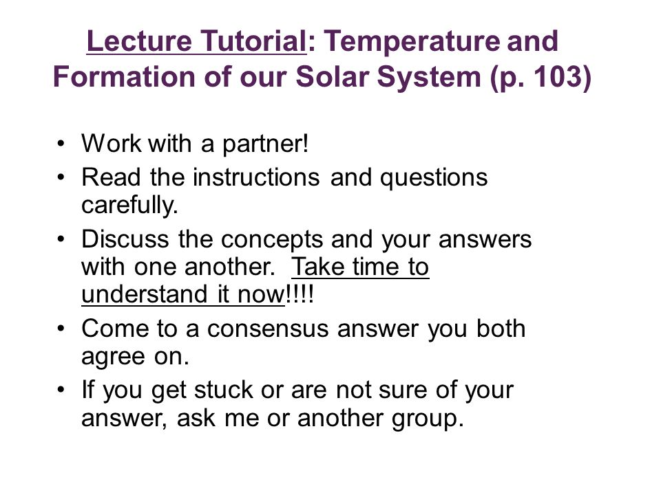 Lecture Tutorial: Temperature and Formation of our Solar System (p.