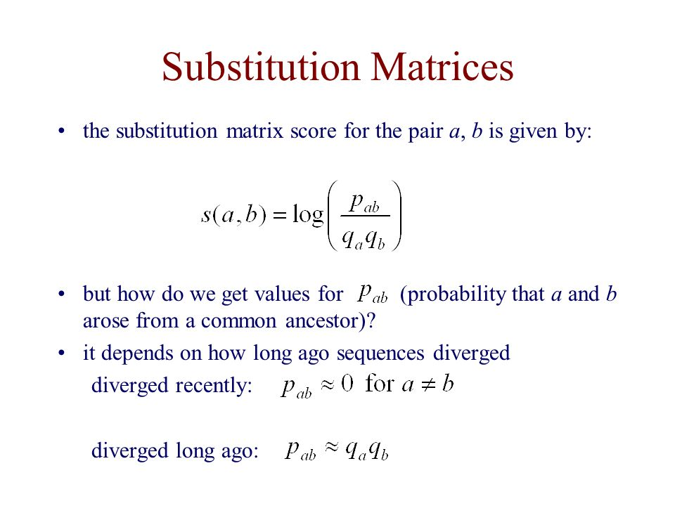Substitution Matrices but how do we get values for (probability that a and b arose from a common ancestor).