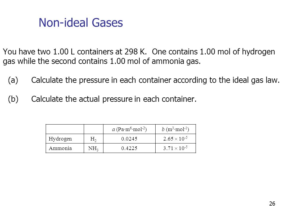 26 Non-ideal Gases You have two 1.00 L containers at 298 K.