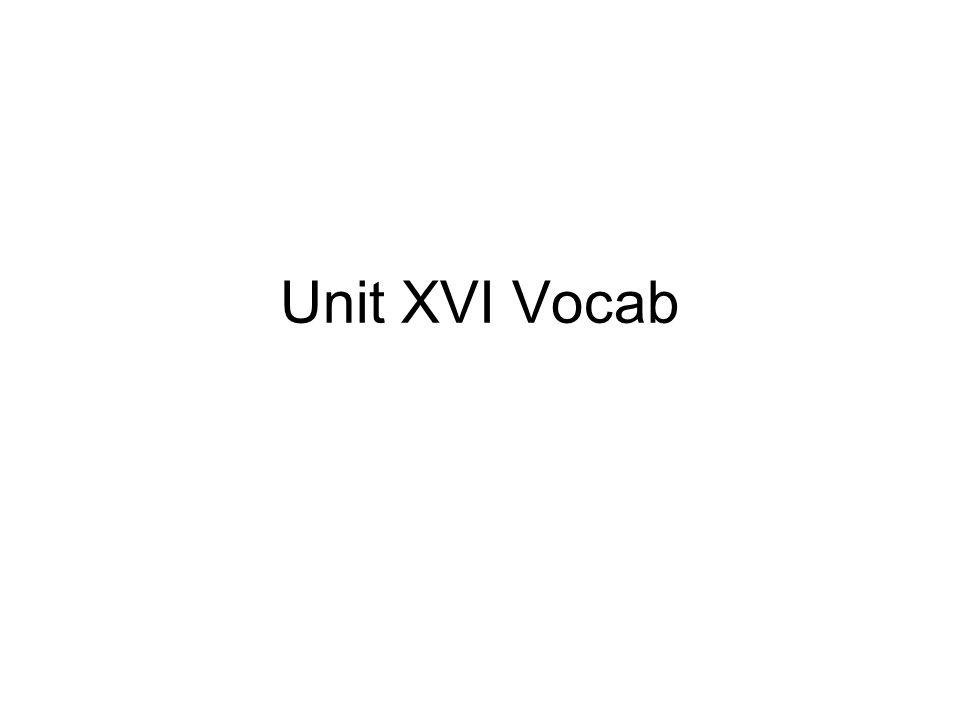 Unit xvi vocab clause noun a specific condition stated within a 1 unit xvi vocab platinumwayz