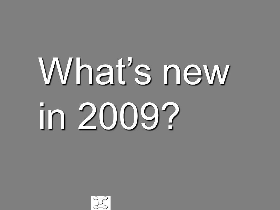 What's new in 2009