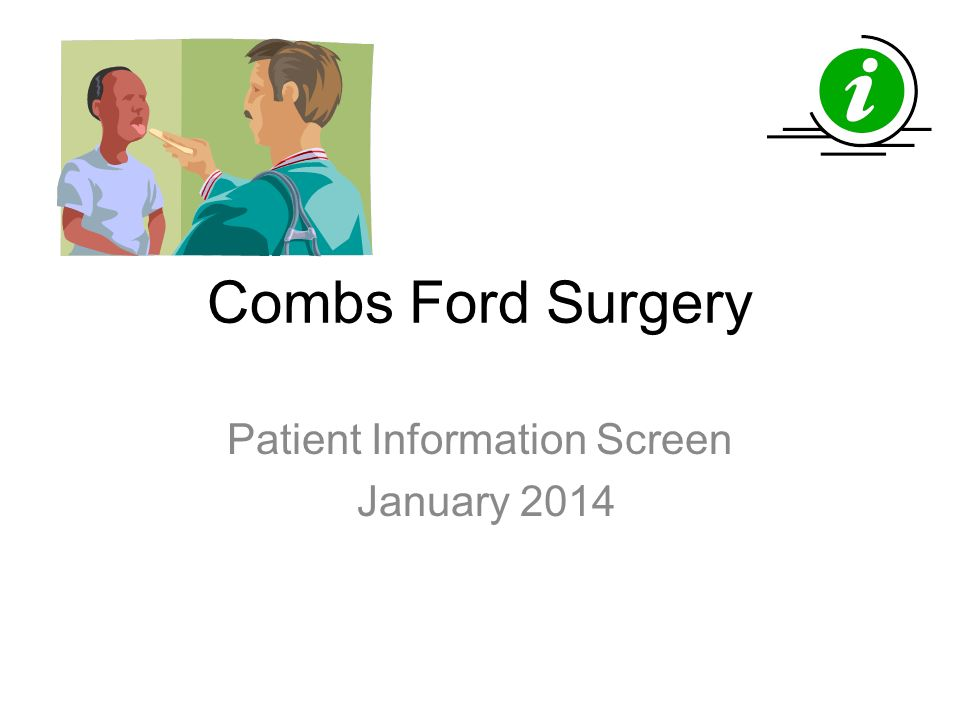 Combs Ford Surgery Patient Information Screen January 2014