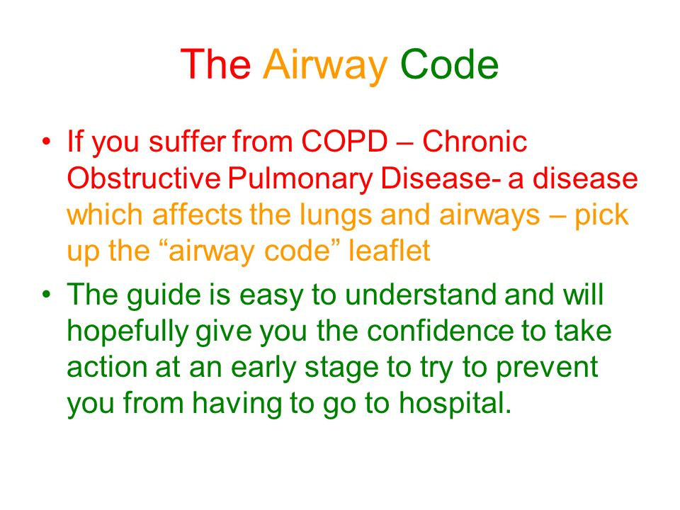 The Airway Code If you suffer from COPD – Chronic Obstructive Pulmonary Disease- a disease which affects the lungs and airways – pick up the airway code leaflet The guide is easy to understand and will hopefully give you the confidence to take action at an early stage to try to prevent you from having to go to hospital.