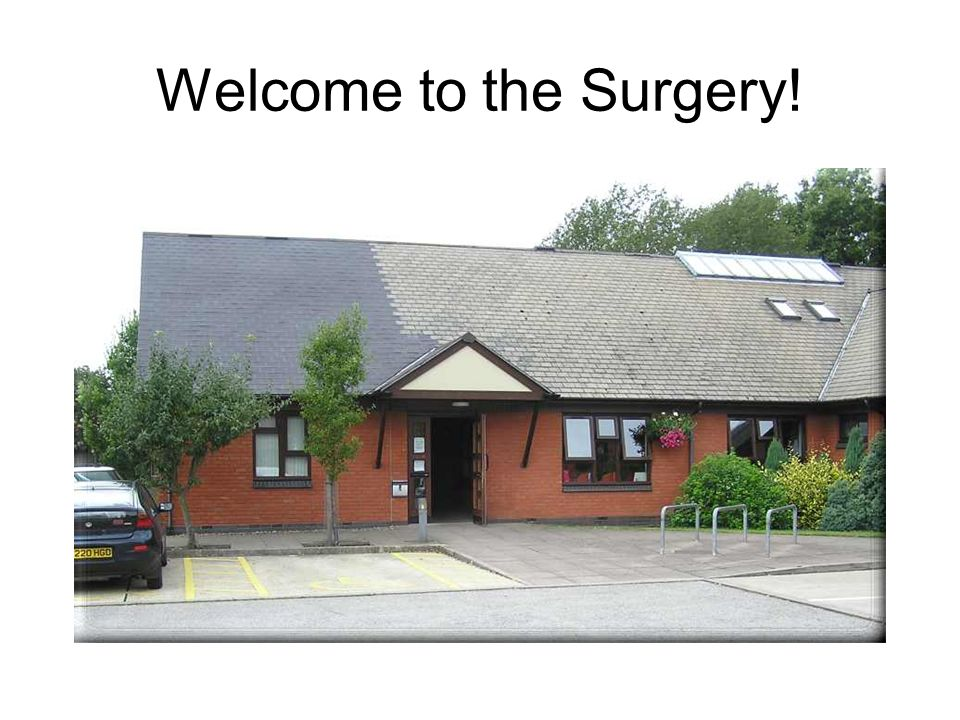 Welcome to the Surgery!