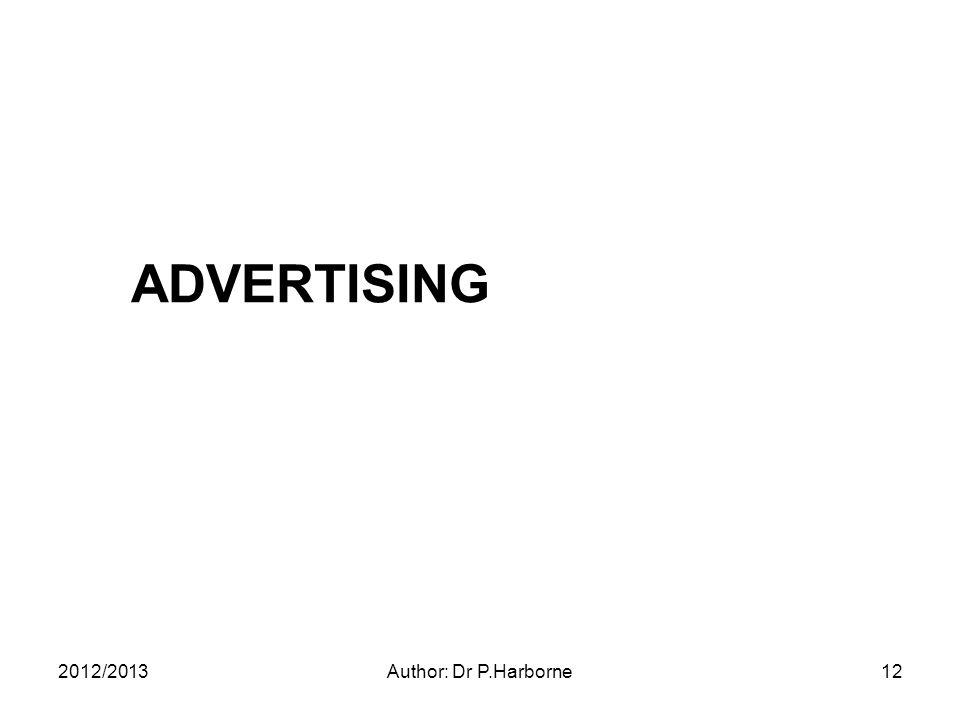 ADVERTISING 2012/2013Author: Dr P.Harborne12