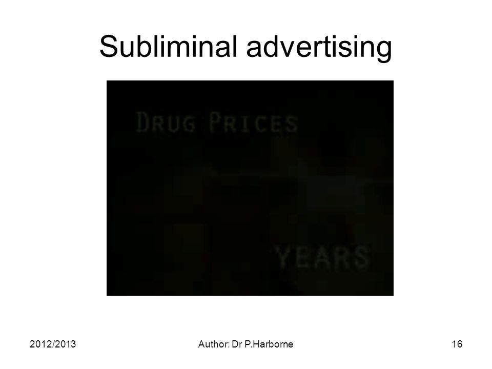 2012/2013Author: Dr P.Harborne16 Subliminal advertising