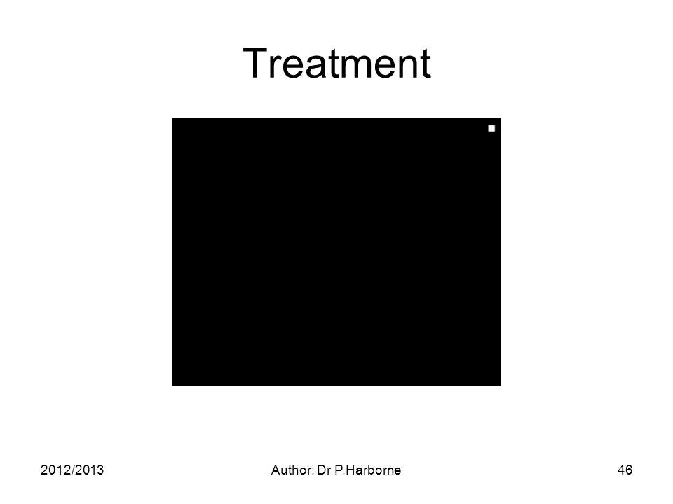 2012/2013Author: Dr P.Harborne46 Treatment
