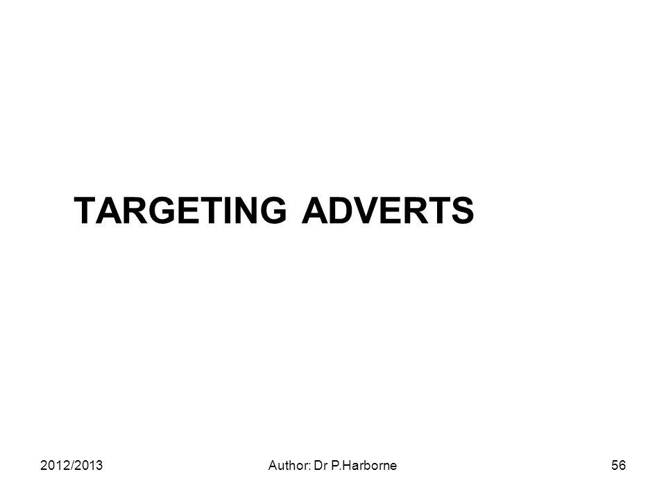 TARGETING ADVERTS 2012/2013Author: Dr P.Harborne56