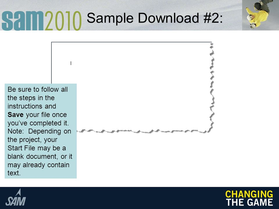 Sample Download #2: Be sure to follow all the steps in the instructions and Save your file once you've completed it.