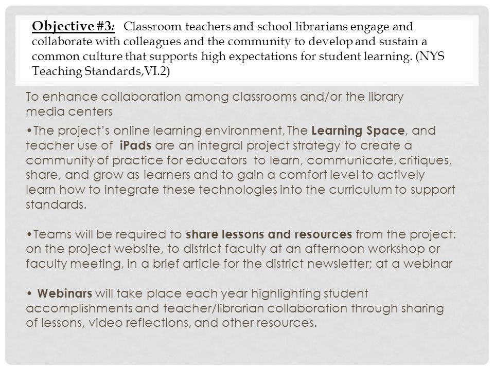Objective #3 : Classroom teachers and school librarians engage and collaborate with colleagues and the community to develop and sustain a common culture that supports high expectations for student learning.
