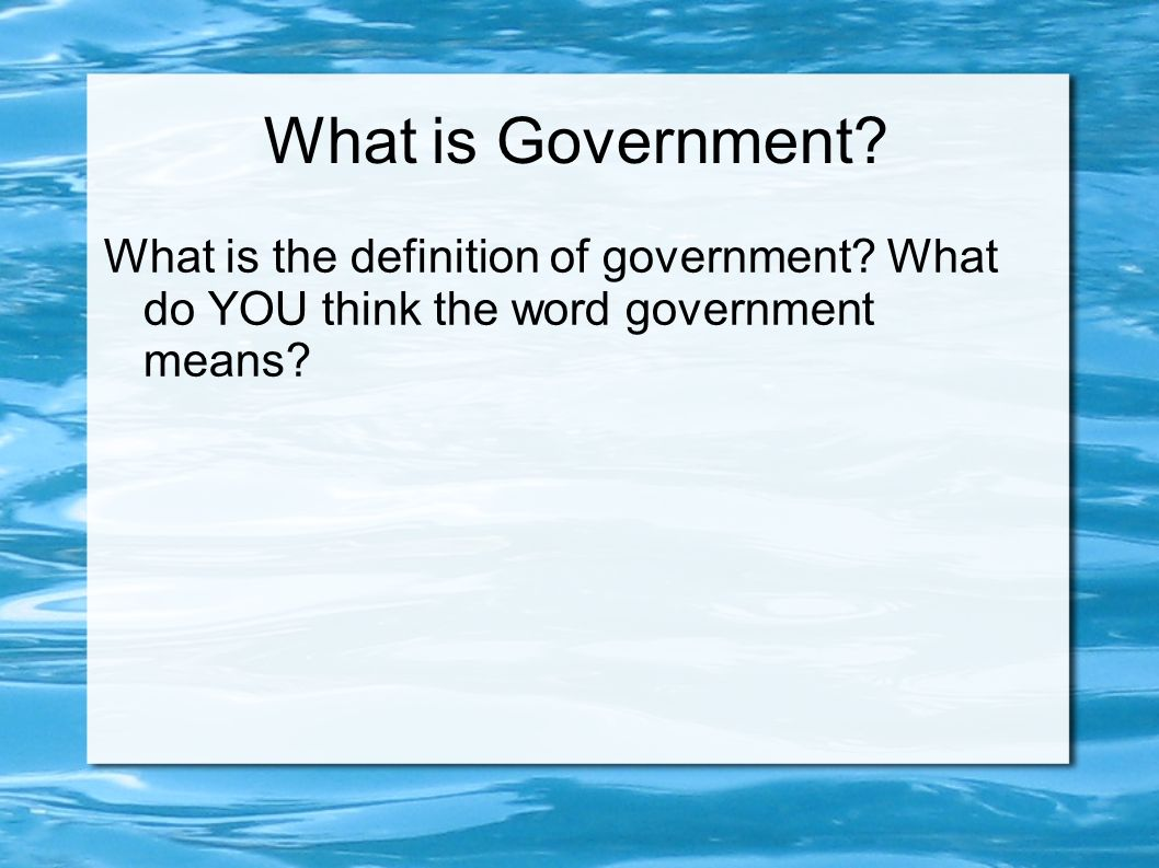 What is Government. What is the definition of government.