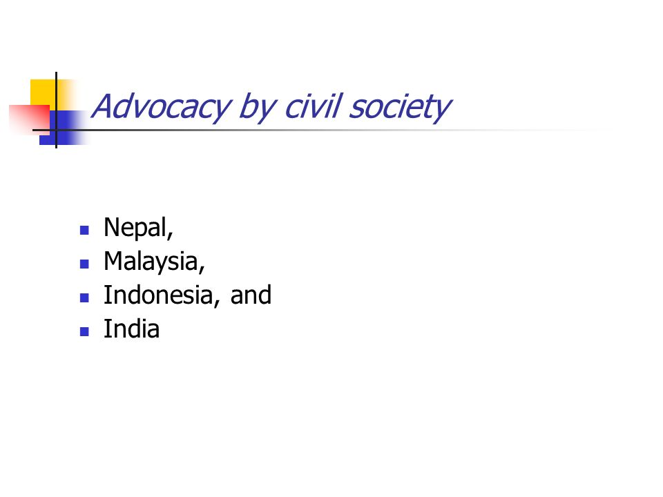 Advocacy by civil society Nepal, Malaysia, Indonesia, and India