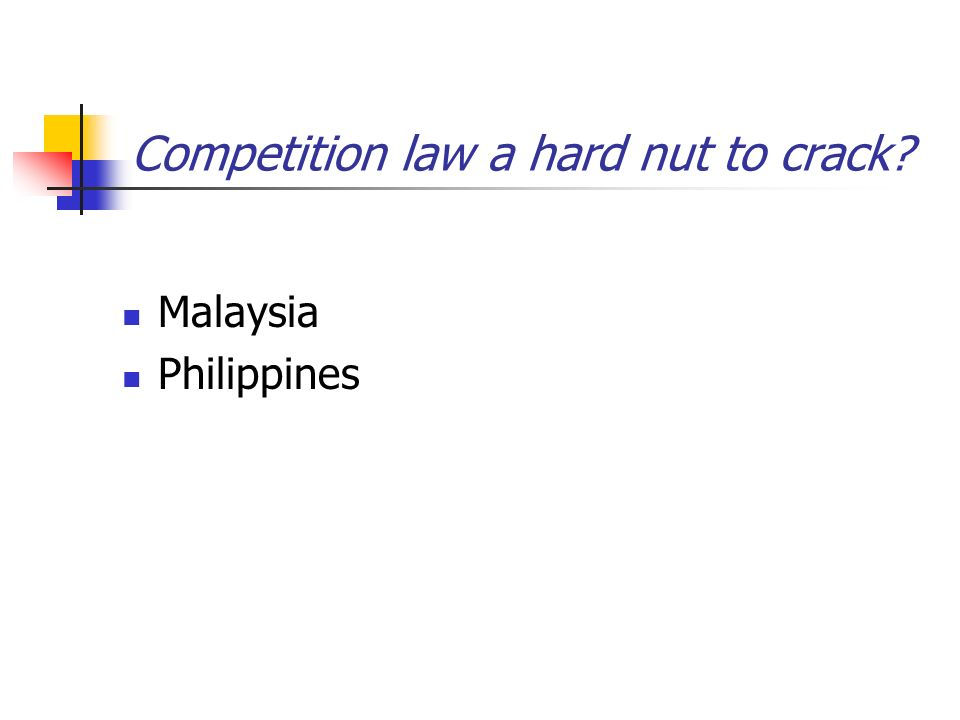 Competition law a hard nut to crack Malaysia Philippines