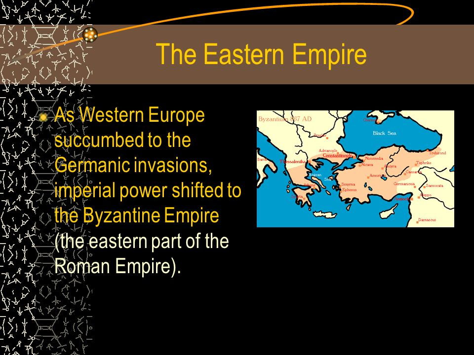 The Eastern Empire As Western Europe succumbed to the Germanic invasions, imperial power shifted to the Byzantine Empire (the eastern part of the Roman Empire).